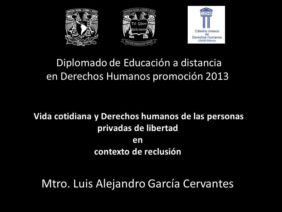 Diplomado de Educación a distancia en Derechos Humanos promoción 2013 Vida cotidiana y Derechos humanos de las personas privadas de libertad en contex