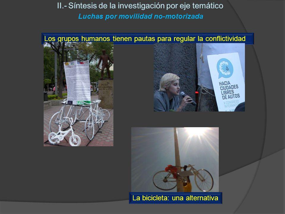 La bicicleta: una alternativa Los grupos humanos tienen pautas para regular la conflictividad Luchas por movilidad no-motorizada