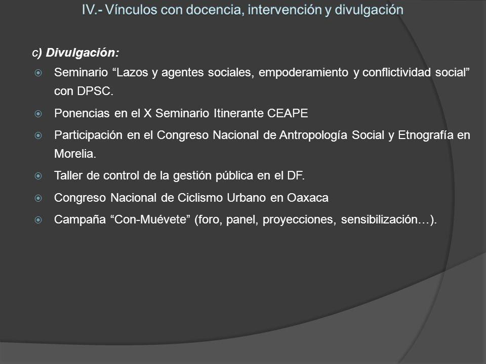 c) Divulgación: Seminario Lazos y agentes sociales, empoderamiento y conflictividad social con DPSC.