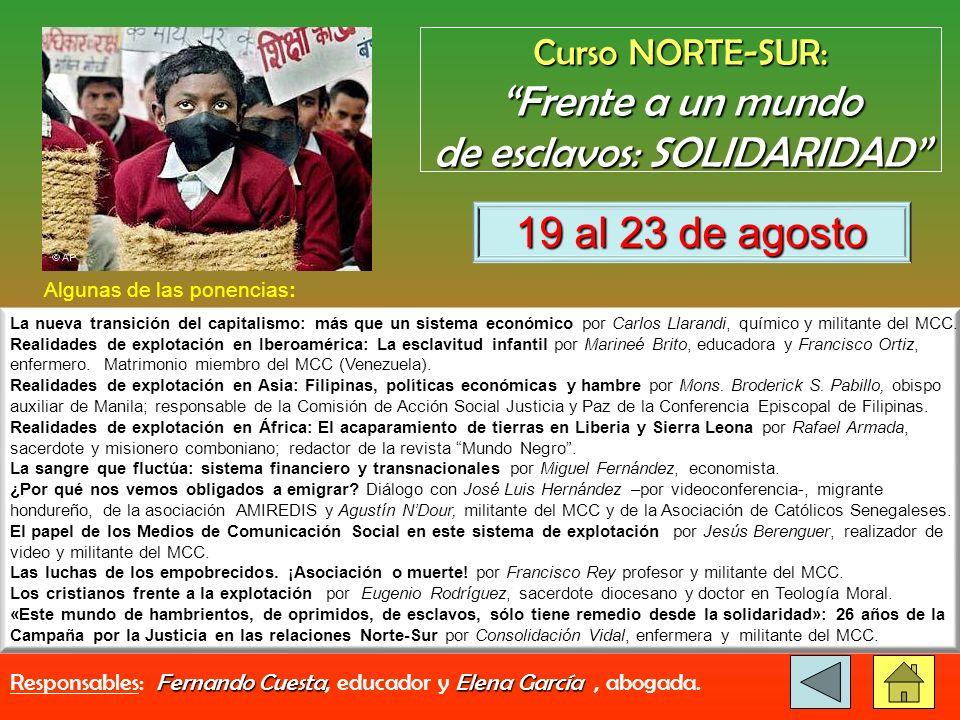 10 y 11 de agosto Responsables: Moisés Mato,Ernesto Calleja Moisés Mato, director de teatro y Ernesto Calleja, educador.