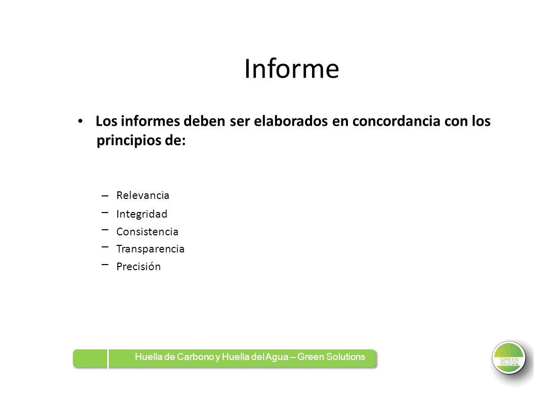 InformeInforme Los informes deben principios de: serelaboradoselaboradosenenconcordancia con los –––––––––– Relevancia Integridad Consistencia Transpa