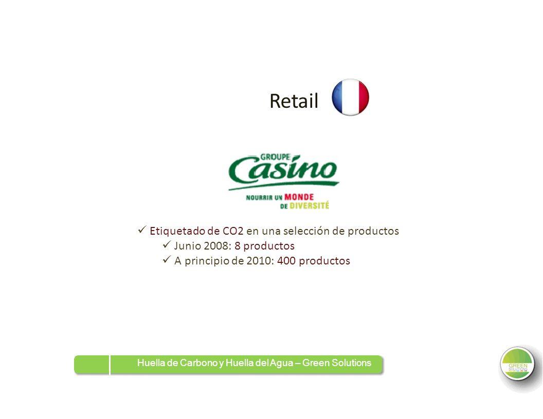 RetailRetail Etiquetado de CO2 en una selección de productos Junio 2008: 8 productos A principio de 2010: 400 productos Huella de Carbono y Huella del