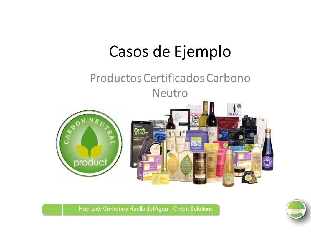 Casos de Ejemplo ProductosCertificados Neutro CarbonoCarbono Huella de Carbono y Huella del Agua – Green Solutions