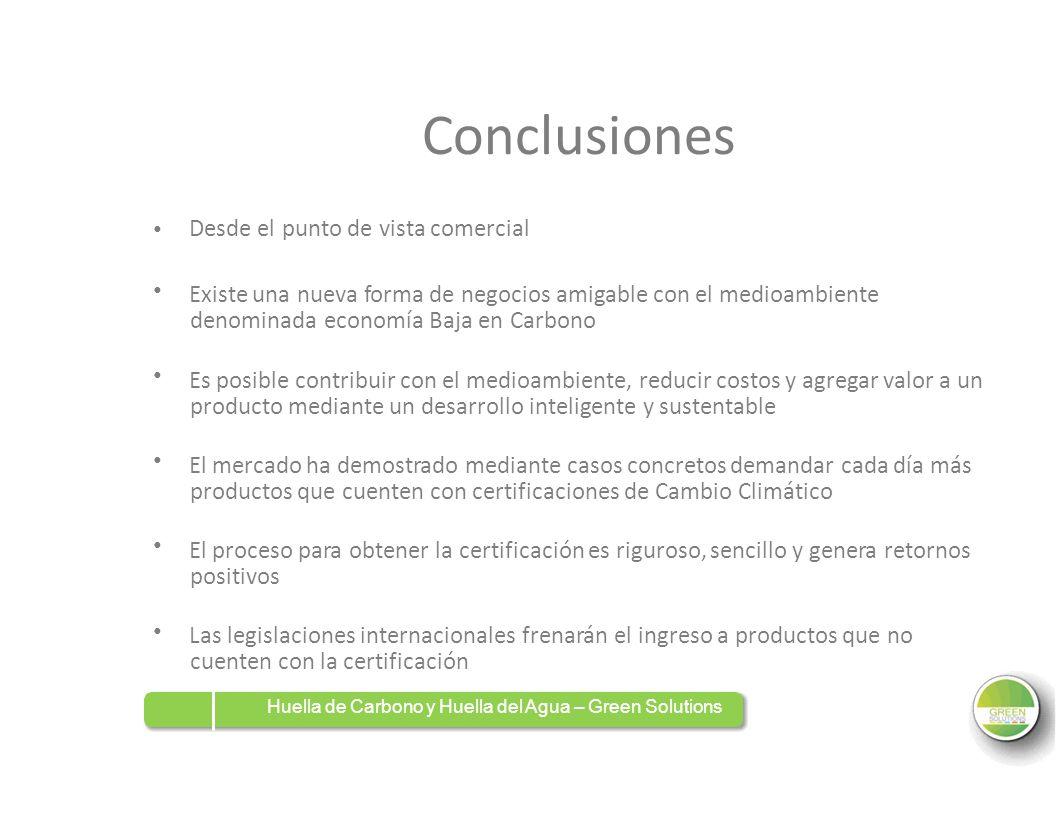 Conclusiones Desde el punto de vista comercial Existe una nueva forma de negocios amigable con el medioambiente denominada economía Baja en Carbono Es
