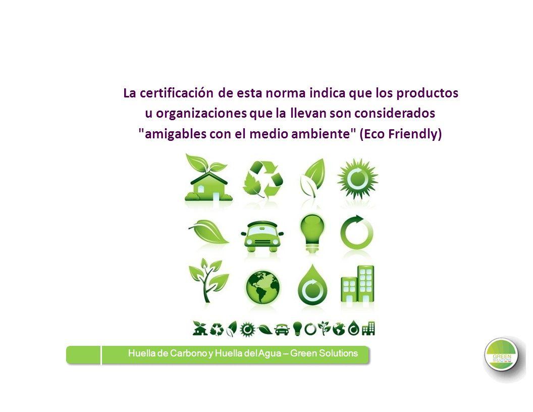 La certificación de esta norma indica que los productos u organizaciones que la llevan son considerados