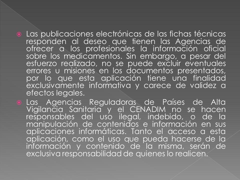 Las publicaciones electrónicas de las fichas técnicas responden al deseo que tienen las Agencias de ofrecer a los profesionales la información oficial
