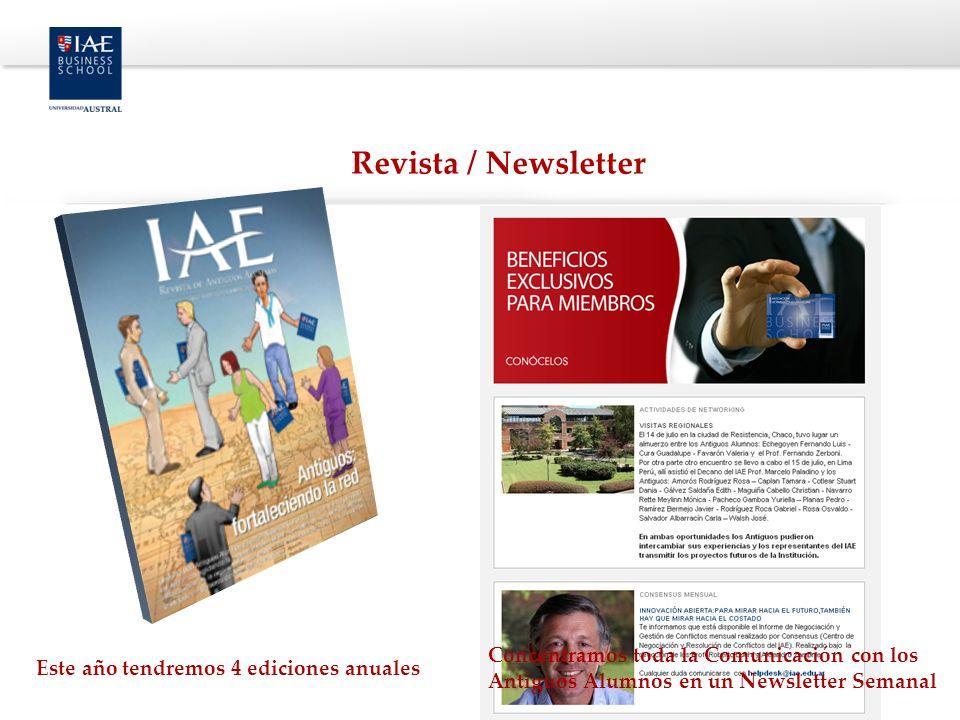 Este año tendremos 4 ediciones anuales Revista / Newsletter Concentramos toda la Comunicación con los Antiguos Alumnos en un Newsletter Semanal