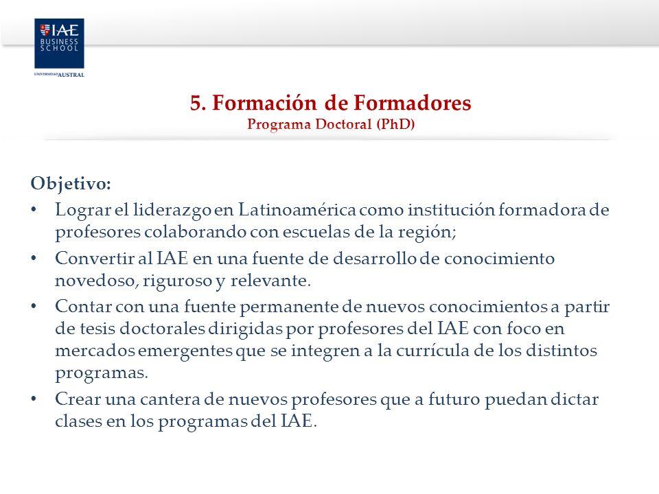 Objetivo: Lograr el liderazgo en Latinoamérica como institución formadora de profesores colaborando con escuelas de la región; Convertir al IAE en una