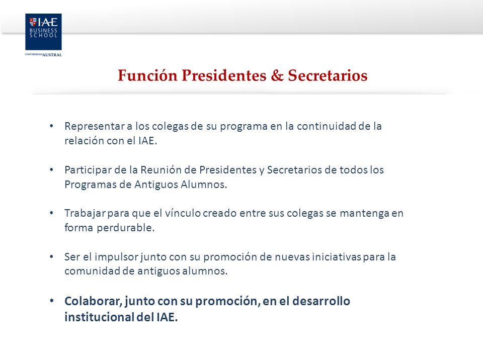 Representar a los colegas de su programa en la continuidad de la relación con el IAE. Participar de la Reunión de Presidentes y Secretarios de todos l