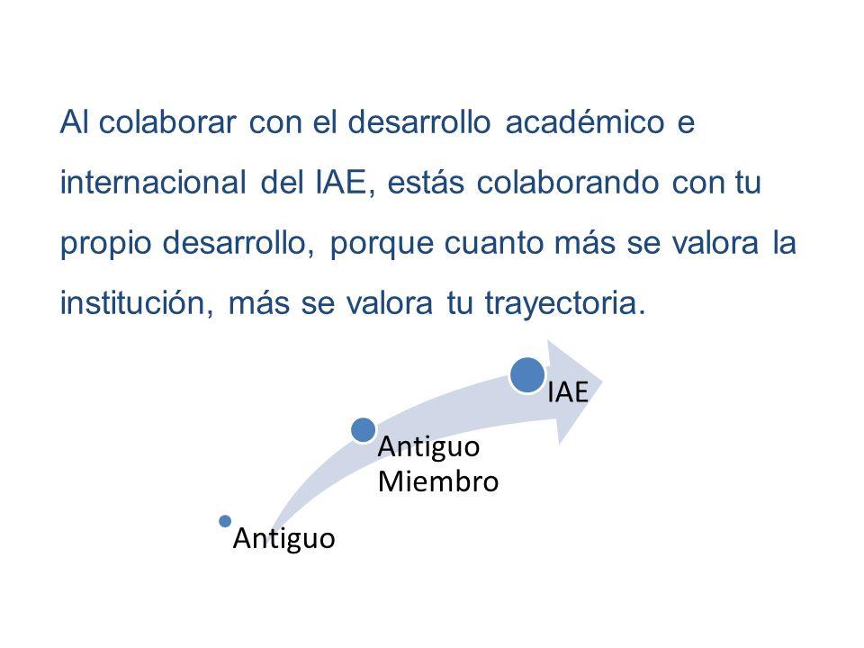 Al colaborar con el desarrollo académico e internacional del IAE, estás colaborando con tu propio desarrollo, porque cuanto más se valora la institución, más se valora tu trayectoria.