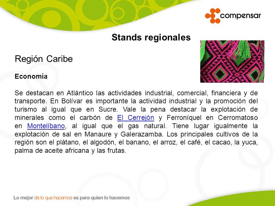 Stands regionales Región Caribe Economía Se destacan en Atlántico las actividades industrial, comercial, financiera y de transporte.