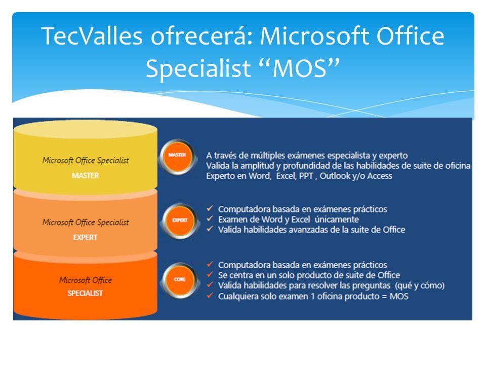 TecValles ofrecerá: Microsoft Office Specialist MOS