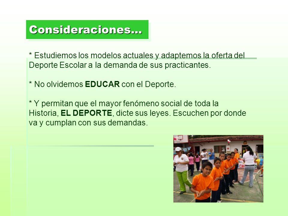 * Estudiemos los modelos actuales y adaptemos la oferta del Deporte Escolar a la demanda de sus practicantes. * No olvidemos EDUCAR con el Deporte. *