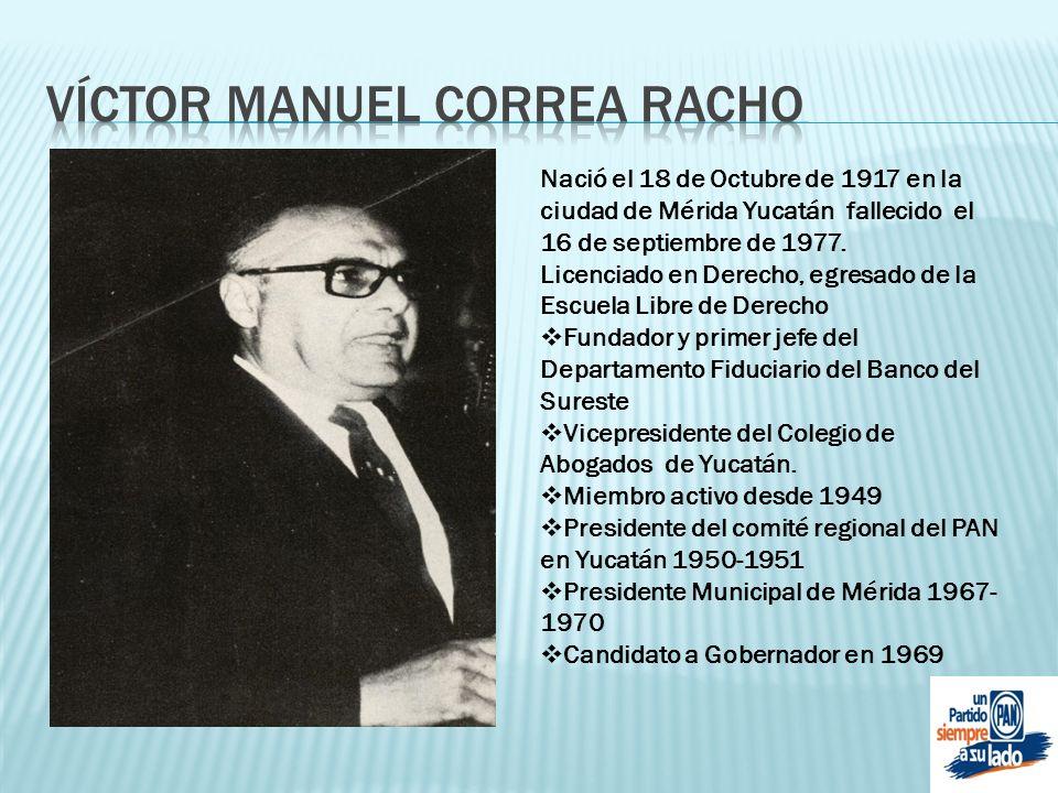 Nació el 18 de Octubre de 1917 en la ciudad de Mérida Yucatán fallecido el 16 de septiembre de 1977. Licenciado en Derecho, egresado de la Escuela Lib