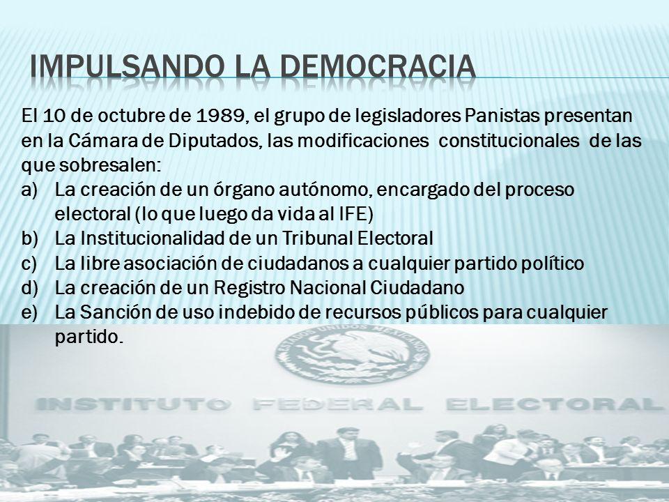 El 10 de octubre de 1989, el grupo de legisladores Panistas presentan en la Cámara de Diputados, las modificaciones constitucionales de las que sobres