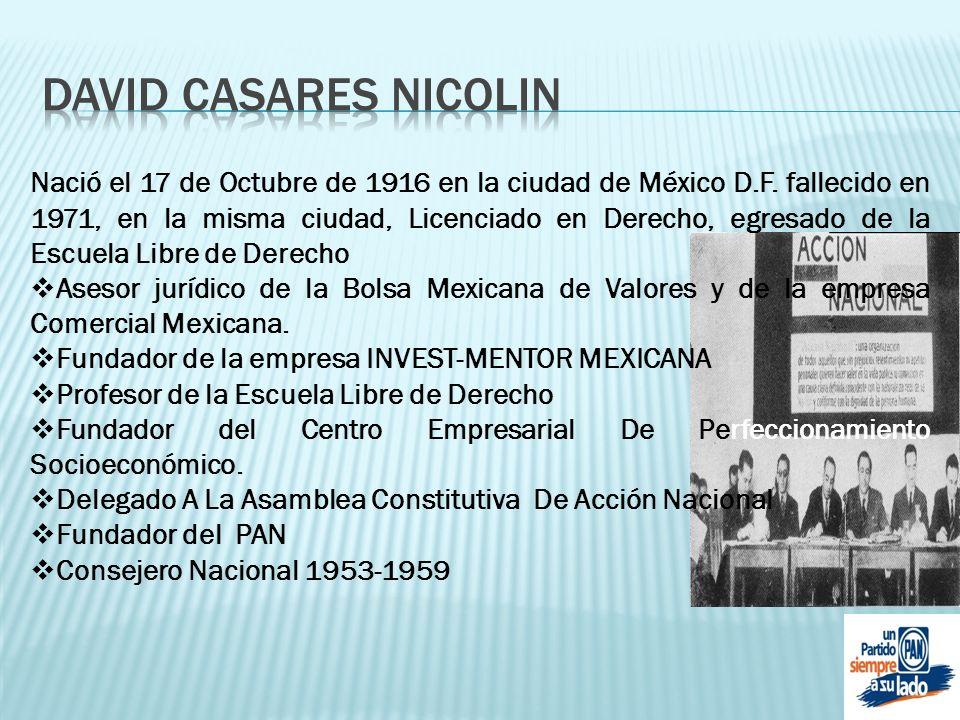 Nació el 17 de Octubre de 1916 en la ciudad de México D.F. fallecido en 1971, en la misma ciudad, Licenciado en Derecho, egresado de la Escuela Libre