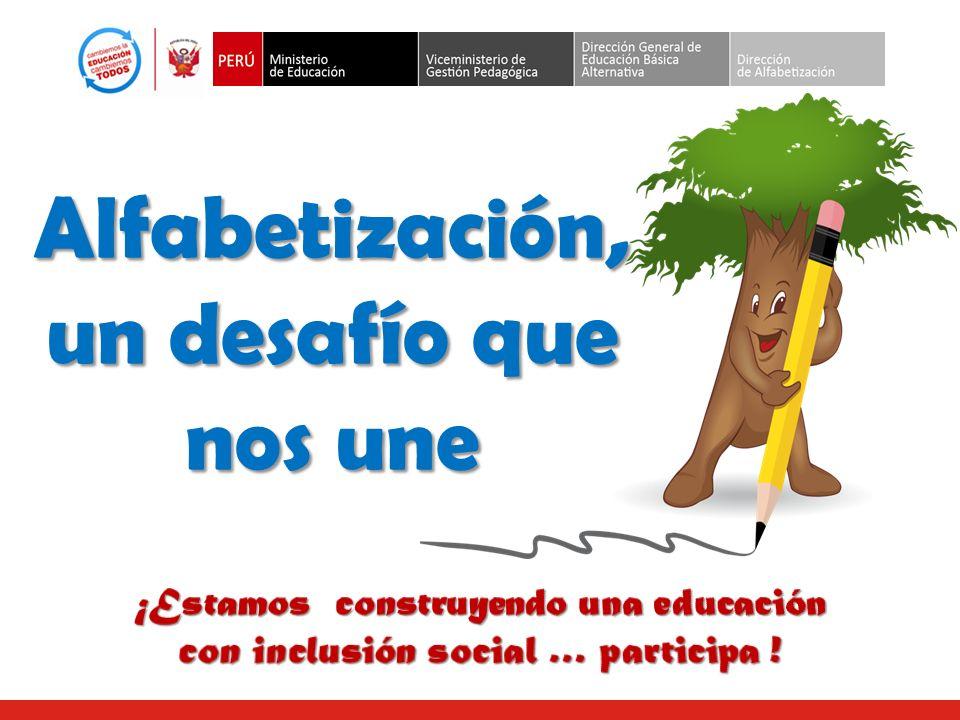 FORMAS DE INTERVENCION INTERVENCIÓN DIRECTA Es conducida por la Dirección de Alfabetización, órgano integrante de la Dirección General de Educación Básica Alternativa, que determina las zonas de intervención focalizada en el marco de las políticas educativas de inclusión social.