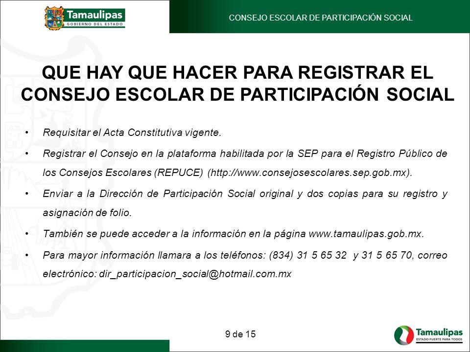 QUE HAY QUE HACER PARA REGISTRAR EL CONSEJO ESCOLAR DE PARTICIPACIÓN SOCIAL Requisitar el Acta Constitutiva vigente. Registrar el Consejo en la plataf