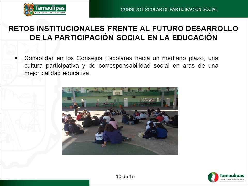 Consolidar en los Consejos Escolares hacia un mediano plazo, una cultura participativa y de corresponsabilidad social en aras de una mejor calidad edu