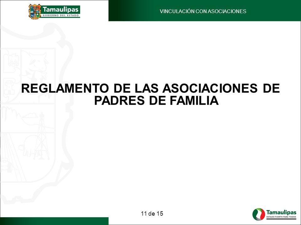 REGLAMENTO DE LAS ASOCIACIONES DE PADRES DE FAMILIA 11 de 15 VINCULACIÓN CON ASOCIACIONES