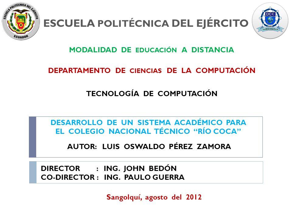 ESCUELA POLITÉCNICA DEL EJÉRCITO MODALIDAD DE EDUCACIÓN A DISTANCIA DEPARTAMENTO DE CIENCIAS DE LA COMPUTACIÓN DESARROLLO DE UN SISTEMA ACADÉMICO PARA