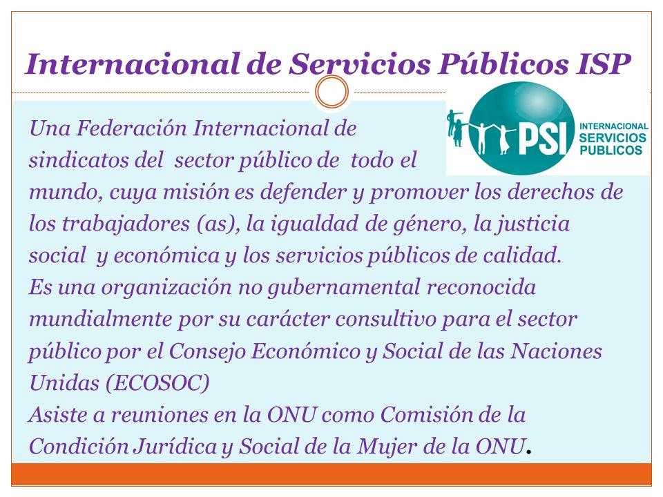 Hacer alianzas con organizaciones como la OIT, la ISP, los Ministerios, ONG, Parlamento, CCAF, etc.
