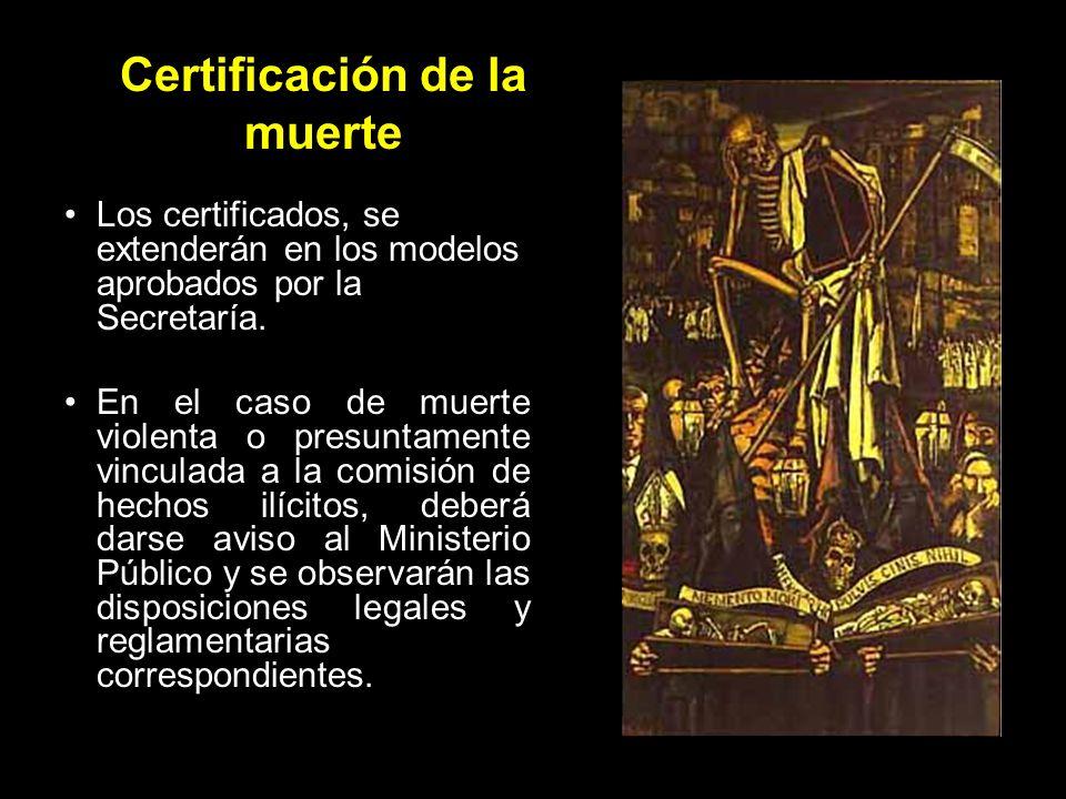 Certificación de la muerte Los certificados serán expedidos, por: Cualquier otro médico, que haya conocido el caso, siempre que no se sospeche que el deceso se encuentre vinculado a la comisión de hechos ilícitos, y Las demás personas autorizadas por las autoridades competentes.