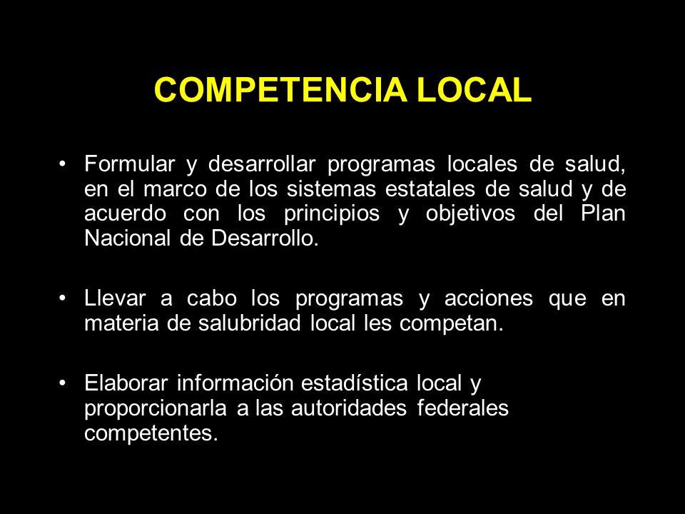 COMPETENCIA LOCAL Organizar, operar, supervisar y evaluar la prestación de los servicios de salubridad general a que se refieren las fracciones II, II bis, IV, V, VI, VII, VIII, IX, X, XI, XII, XIII, XIV, XV, XVI, XVII, XVIII, XIX y XX del artículo 3o.