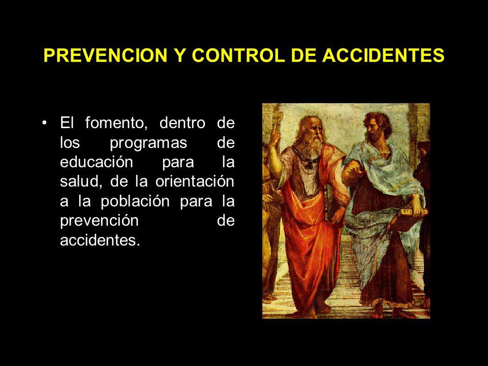 PREVENCION Y CONTROL DE ACCIDENTES El conocimiento de las causas más usuales que generan accidentes.