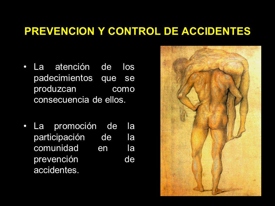 PREVENCION Y CONTROL DE ACCIDENTES El fomento, dentro de los programas de educación para la salud, de la orientación a la población para la prevención de accidentes.