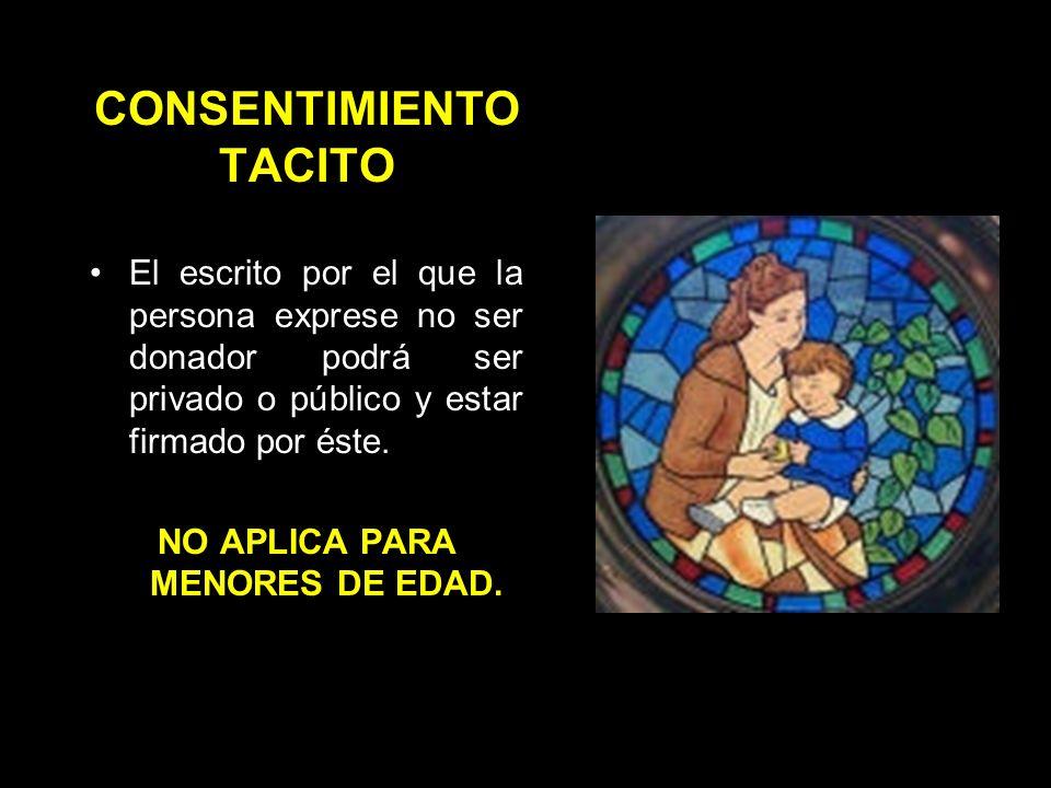 CONSENTIMIENTO TACITO Se deberá obtener también el consentimiento de el o la cónyuge, el concubinario, la concubina, los descendientes, los ascendientes, los hermanos, el adoptado o el adoptante, conforme a la prelación señalada.
