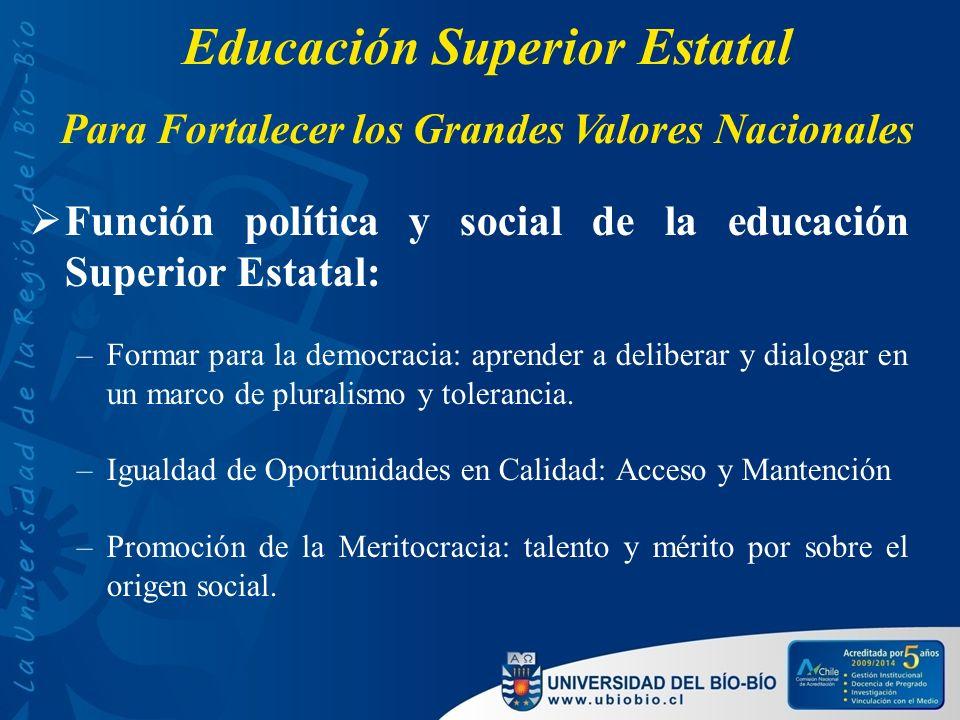 Función política y social de la educación Superior Estatal: –Formar para la democracia: aprender a deliberar y dialogar en un marco de pluralismo y to
