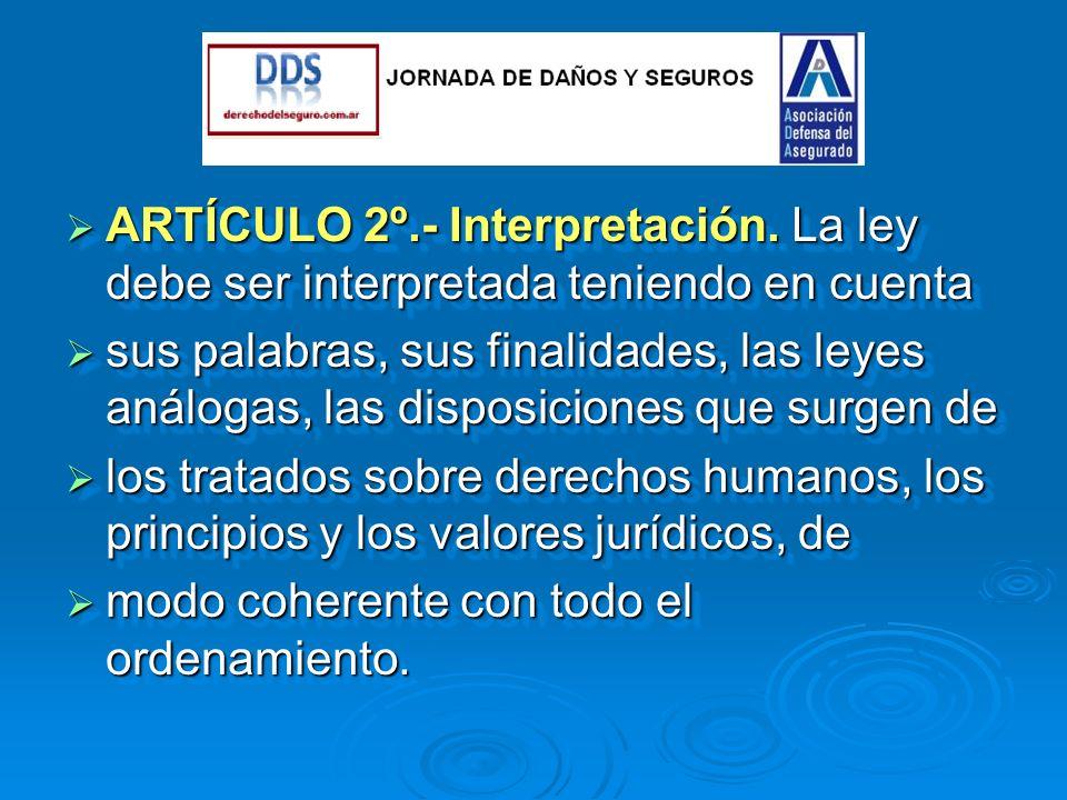ARTÍCULO 2º.- Interpretación.La ley debe ser interpretada teniendo en cuenta ARTÍCULO 2º.- Interpretación.