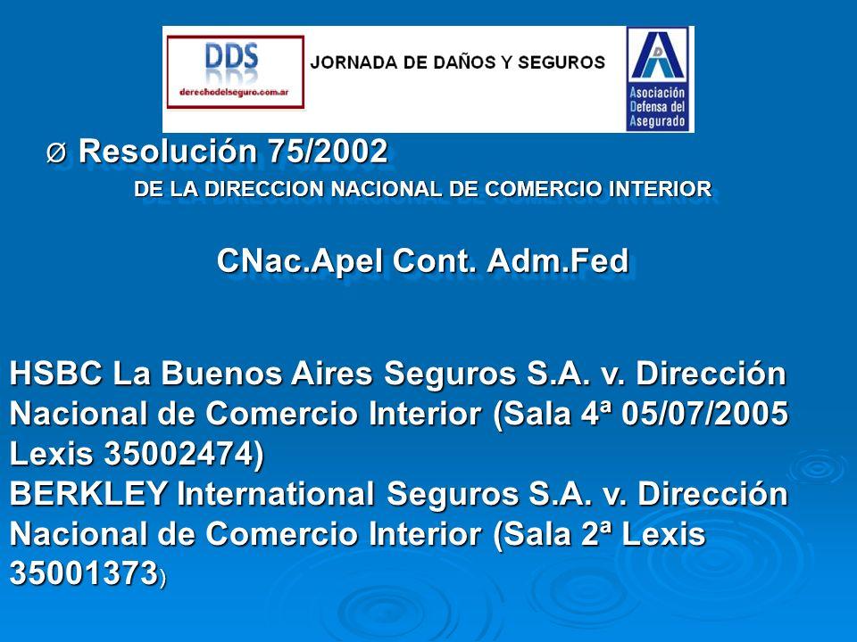 Ø Resolución 75/2002 DE LA DIRECCION NACIONAL DE COMERCIO INTERIOR CNac.Apel Cont.