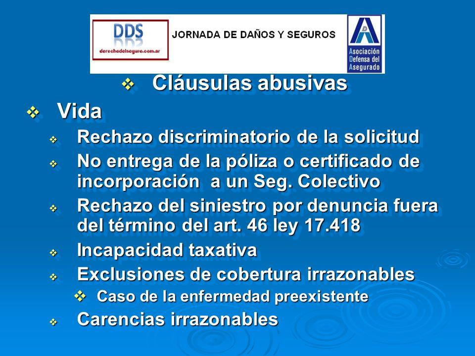 Cláusulas abusivas Cláusulas abusivas Vida Vida Rechazo discriminatorio de la solicitud Rechazo discriminatorio de la solicitud No entrega de la póliza o certificado de incorporación a un Seg.