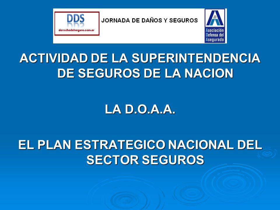 ACTIVIDAD DE LA SUPERINTENDENCIA DE SEGUROS DE LA NACION LA D.O.A.A.