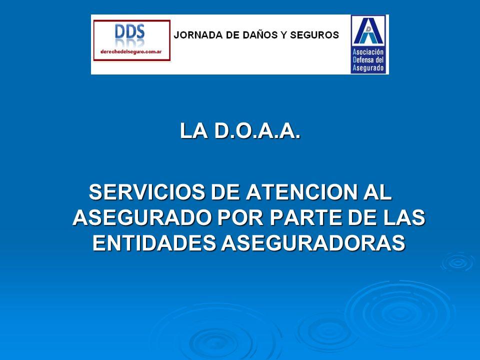 LA D.O.A.A. SERVICIOS DE ATENCION AL ASEGURADO POR PARTE DE LAS ENTIDADES ASEGURADORAS