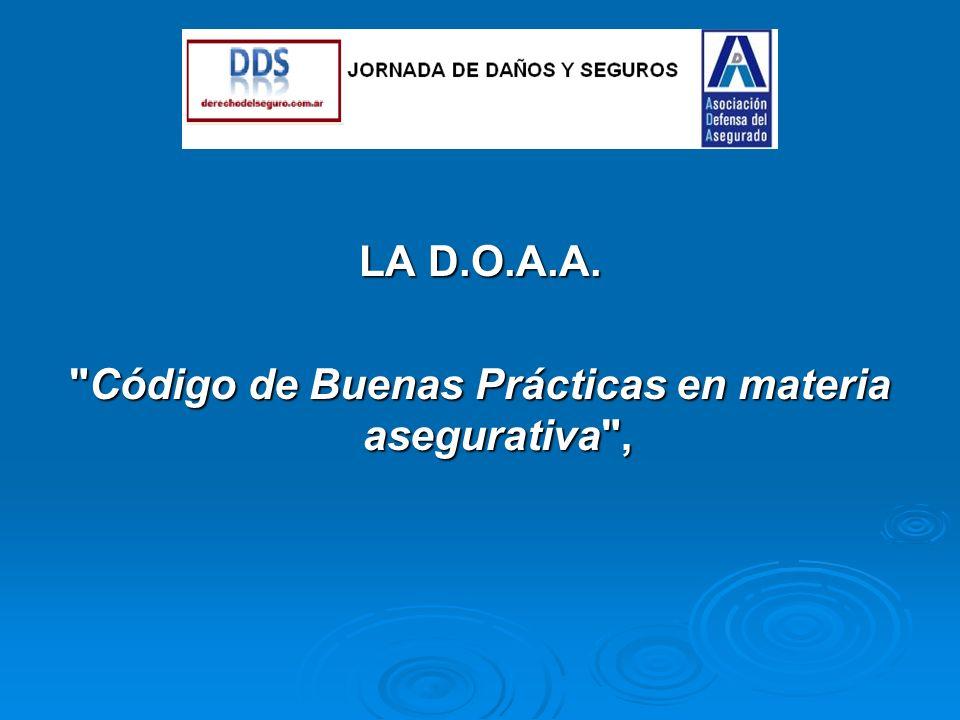 LA D.O.A.A. Código de Buenas Prácticas en materia asegurativa ,