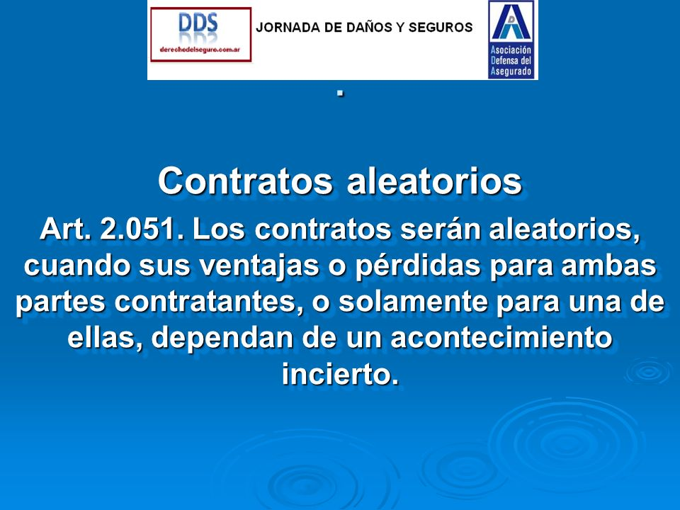 Contratos aleatorios Art. 2.051.