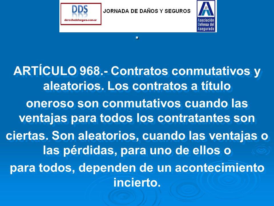 ARTÍCULO 968.- Contratos conmutativos y aleatorios.