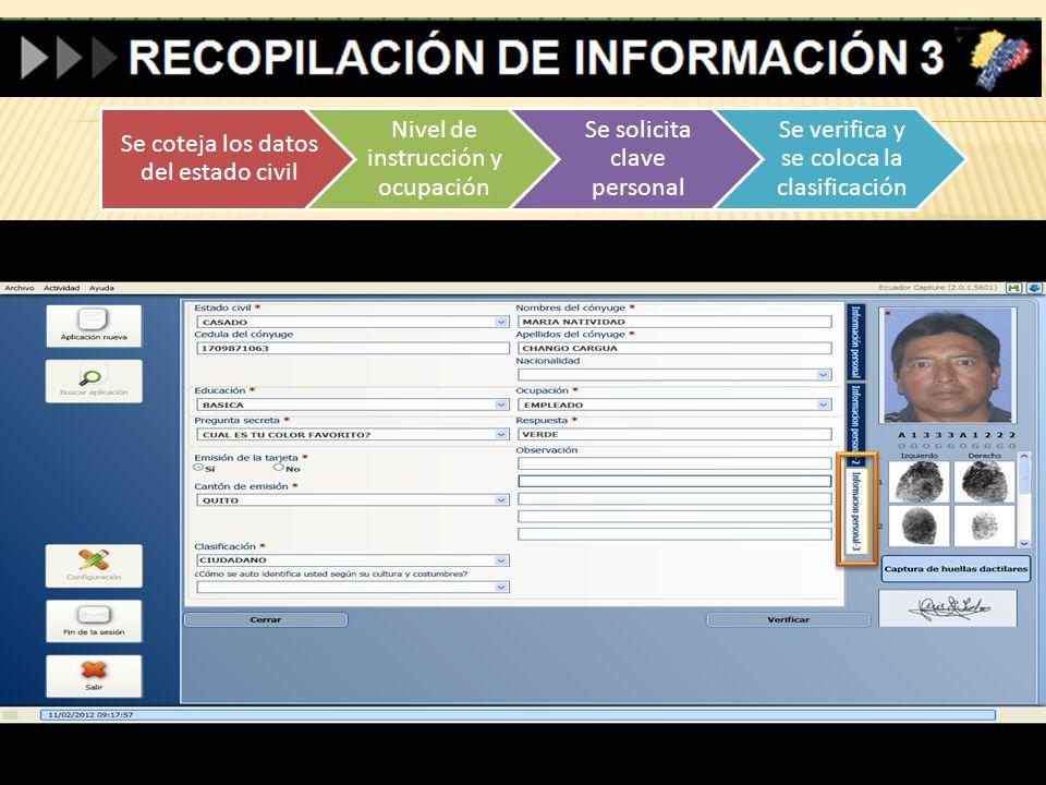 Se coteja los datos del estado civil Nivel de instrucción y ocupación Se solicita clave personal Se verifica y se coloca la clasificación