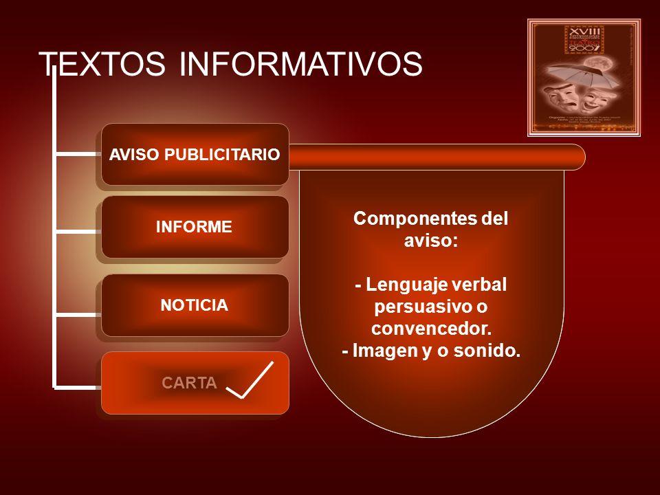 Aviso publicitario: Texto informativo (apelativo) que persigue influir en el receptor para que haga algo, compre un producto o lo que sea que el aviso