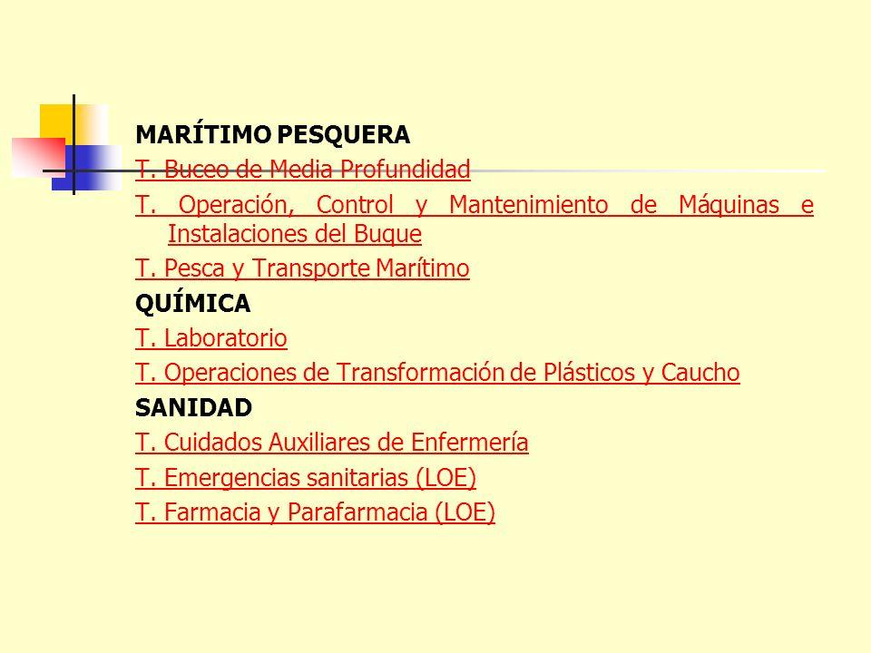 MARÍTIMO PESQUERA T. Buceo de Media Profundidad T. Operación, Control y Mantenimiento de Máquinas e Instalaciones del Buque T. Pesca y Transporte Marí