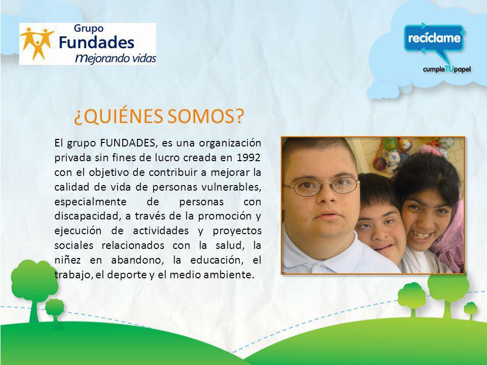 ¿QUIÉNES SOMOS? El grupo FUNDADES, es una organización privada sin fines de lucro creada en 1992 con el objetivo de contribuir a mejorar la calidad de