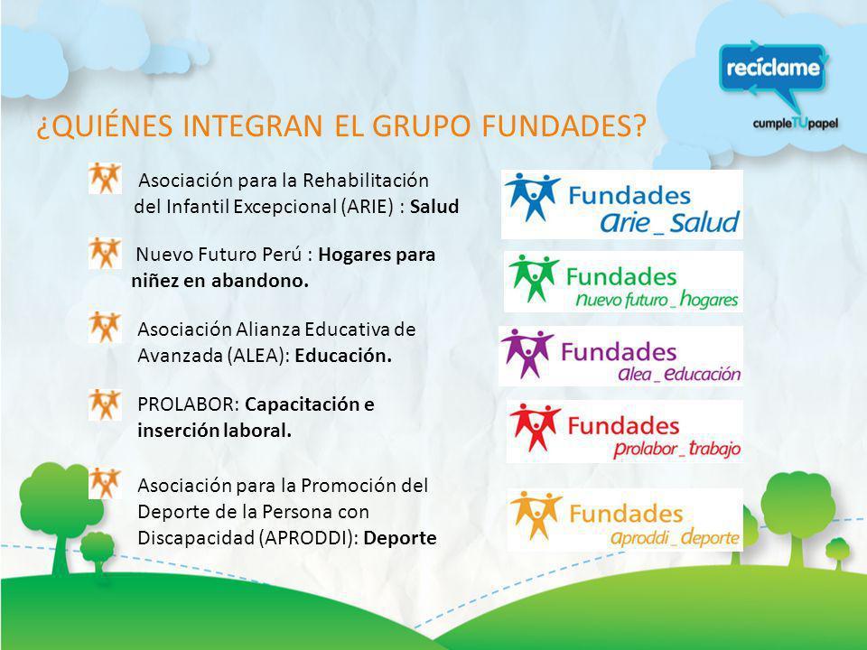 ¿QUIÉNES INTEGRAN EL GRUPO FUNDADES? Asociación para la Rehabilitación del Infantil Excepcional (ARIE) : Salud Nuevo Futuro Perú : Hogares para niñez