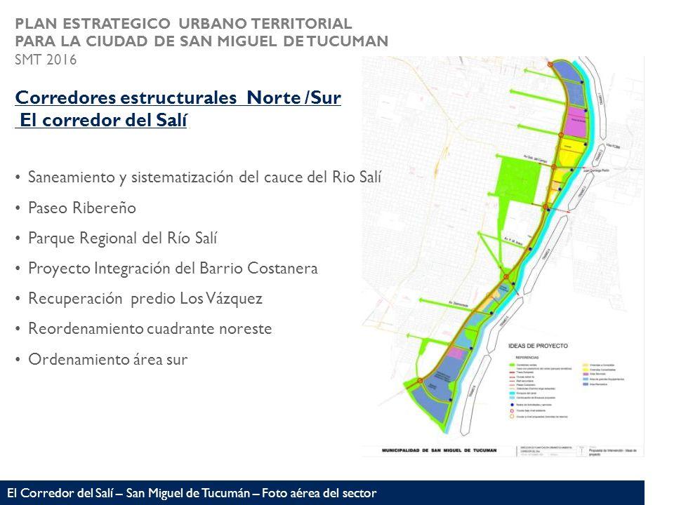 El Corredor del Salí – San Miguel de Tucumán – Foto aérea del sector PLAN ESTRATEGICO URBANO TERRITORIAL PARA LA CIUDAD DE SAN MIGUEL DE TUCUMAN SMT 2
