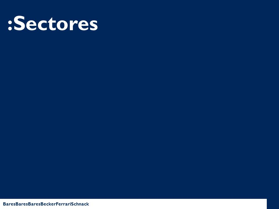 BaresBaresBaresBeckerFerrariSchnack :Sectores