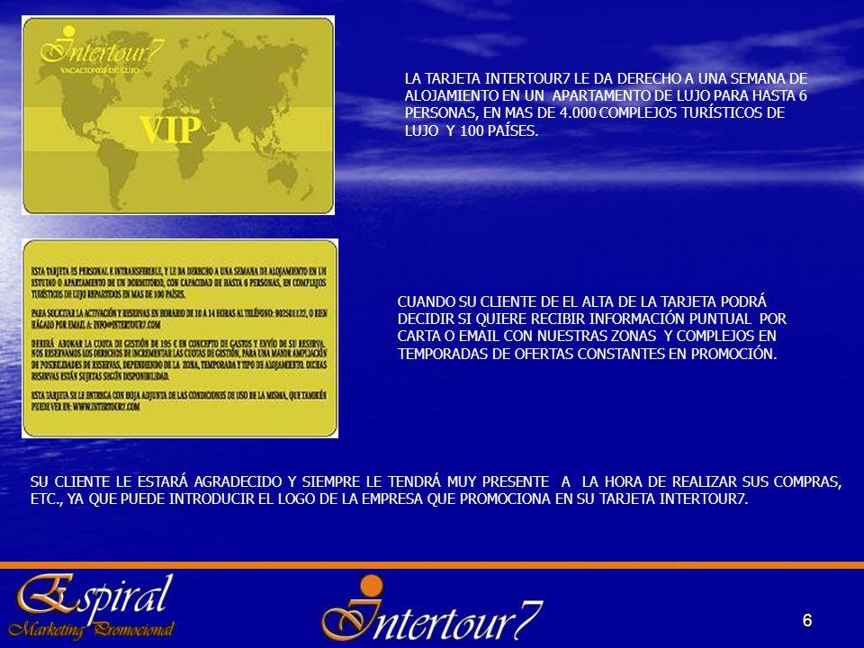 CUANDO SU CLIENTE DE EL ALTA DE LA TARJETA PODRÁ DECIDIR SI QUIERE RECIBIR INFORMACIÓN PUNTUAL POR CARTA O EMAIL CON NUESTRAS ZONAS Y COMPLEJOS EN TEM