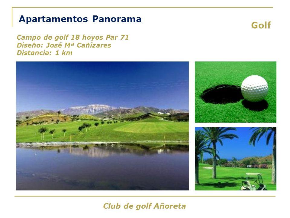 Golf Club de golf Añoreta Campo de golf 18 hoyos Par 71 Diseño: José Mª Cañizares Distancia: 1 km Apartamentos Panorama