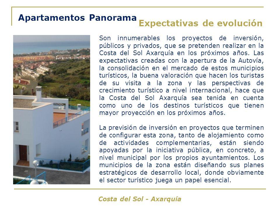 Expectativas de evolución Costa del Sol - Axarquía Apartamentos Panorama Son innumerables los proyectos de inversión, públicos y privados, que se pretenden realizar en la Costa del Sol Axarquía en los próximos años.